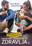 Prehranom i vježbanjem do zdravlja - Postanite fit! Ostanite fit!